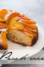 Peach Cake – easiest cake ever