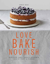 Love Bake Nourish by Amber Rose
